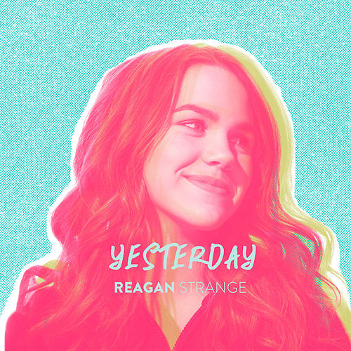 Yesterday by Reagan Strange