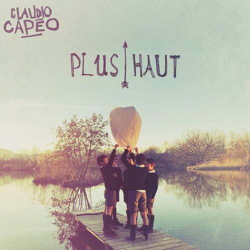 Plus haut (Radio Edit) by Claudio Capéo