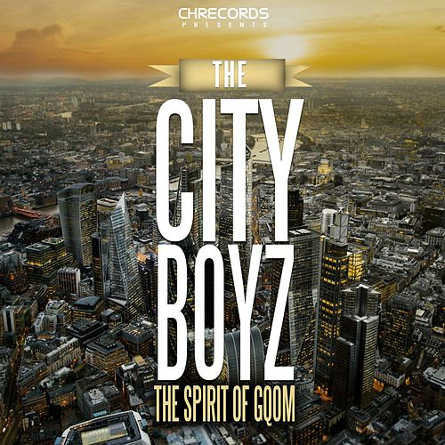 The Spirit of Gqom by City Boys