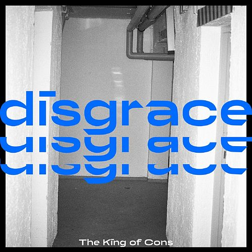 Disgrace by The King of Cons