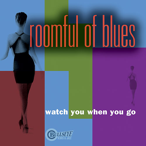 Watch You When You Go de Roomful of Blues