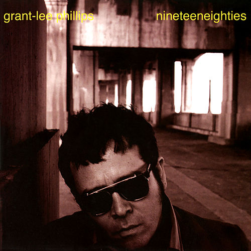 Nineteeneighties by Grant-Lee Phillips