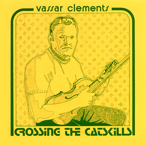 Crossing The Catskills de Vassar Clements