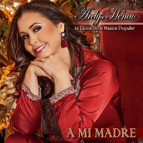 A Mi Madre by Arelys Henao