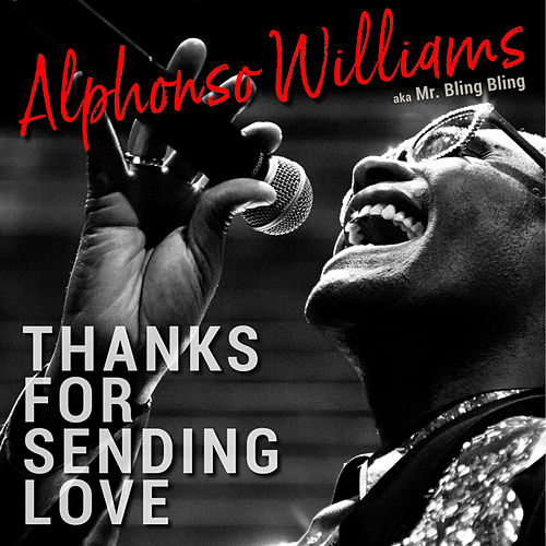 Thanks For Sending Love by Alphonso Williams