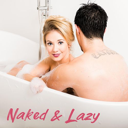 Naked and Lazy by Alisha Pace