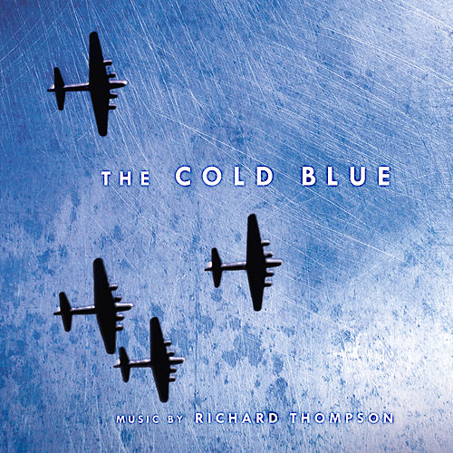 The Cold Blue (Original Motion Picture Soundtrack Score) von Richard Thompson