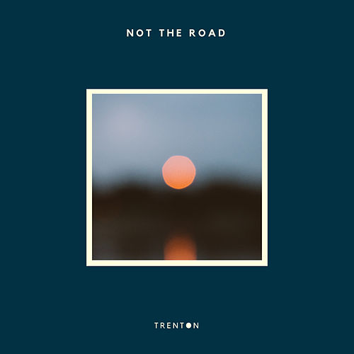 Not the Road by Trenton