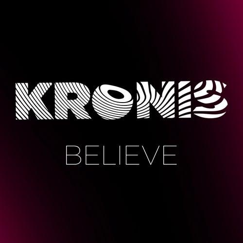 Believe by Kronis