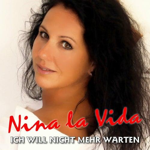 Ich will nicht mehr warten by Nina la Vida