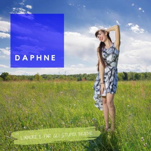 L'amore è far gli stupidi insieme by Daphne