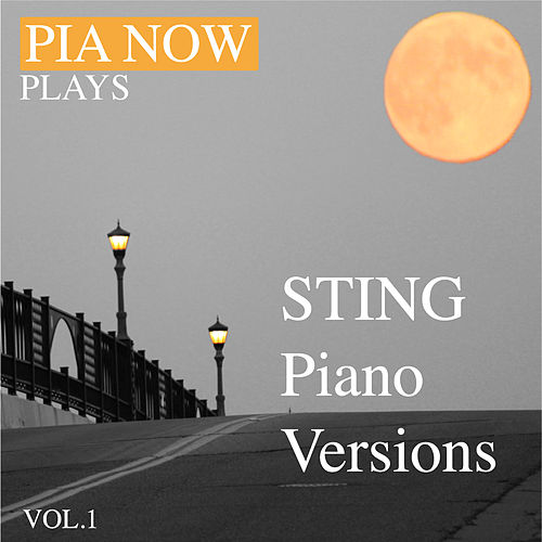 Pia Now Plays Sting Piano Version, Vol.1 by Piano W.