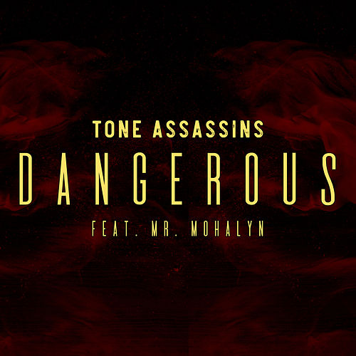 Dangerous (feat. Mr. Mohalyn) de Tone Assassins