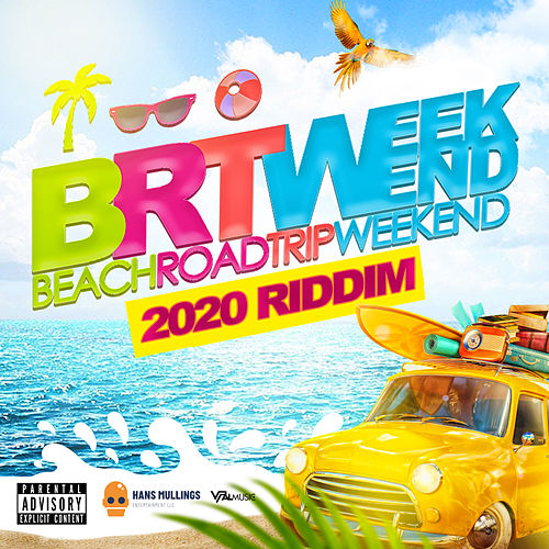 BRT Weekend 2020 Riddim by Various Artists