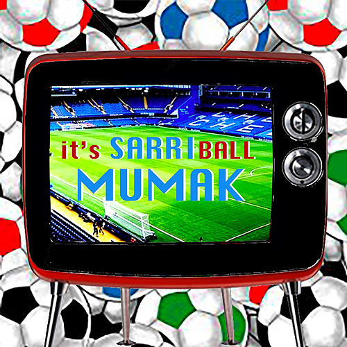 It's Sarri-Ball by Mumak