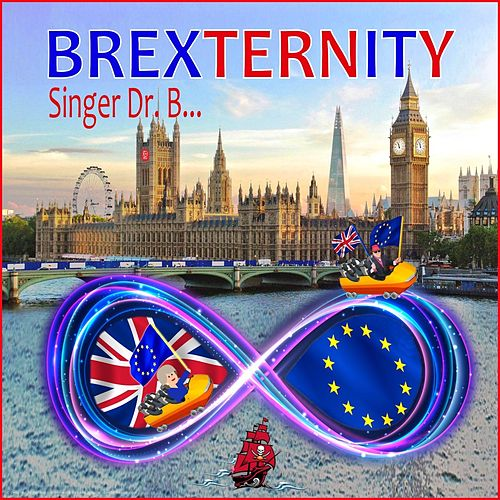 Brexternity by Singer Dr. B...