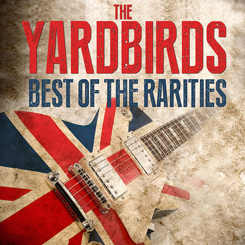 The Yardbirds - Best Of The Rarities de The Yardbirds
