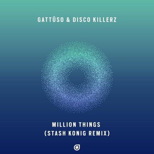 Million Things (Stash Konig Remix) de Gattüso