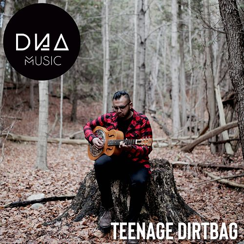 Teenage Dirtbag von Dnamusic