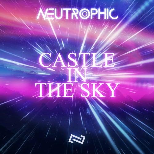 Castle In The Sky by Neutrophic