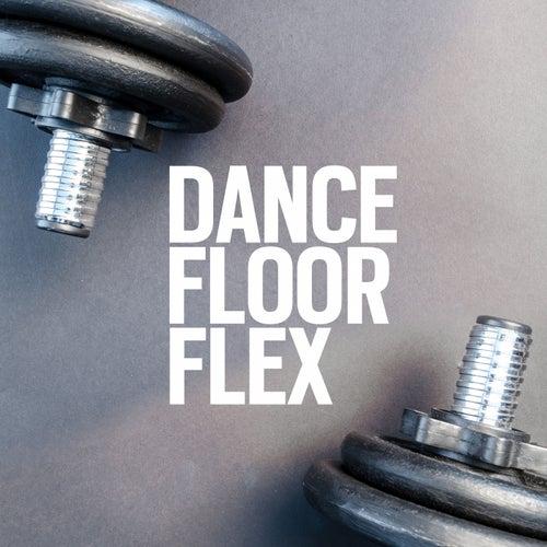Dance Floor Flex - EP by Various Artists