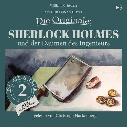 Sherlock Holmes und der Daumen des Ingenieurs (Die Originale: Die alten Fälle neu interpretiert 2) von Sir Arthur Conan Doyle