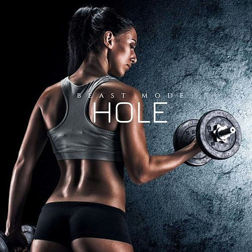 Beast Mode by Hole
