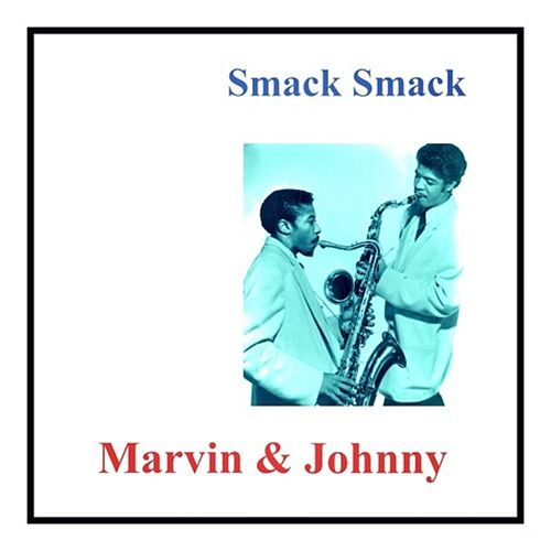Smack Smack de Marvin & Johnny