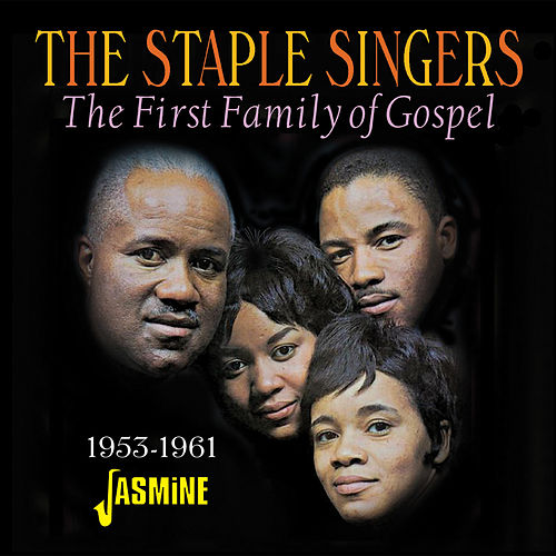 The First Family of Gospel (1953-1961) by The Staple Singers
