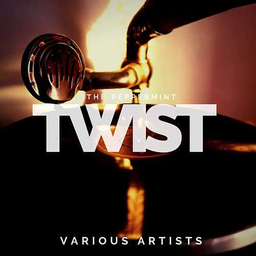 The Peppermint Twist von Various Artists