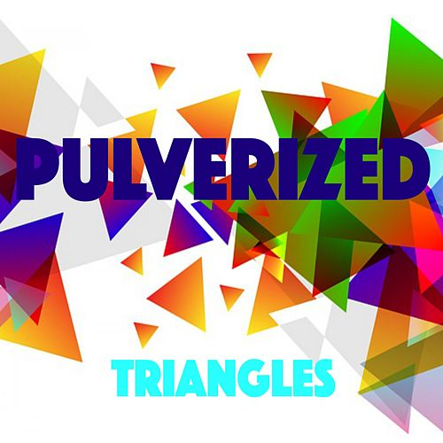 Triangles by Pulverized