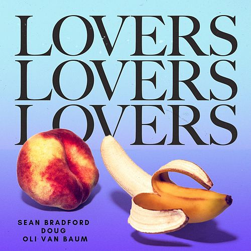 Lovers for the Summer by Sean Bradford