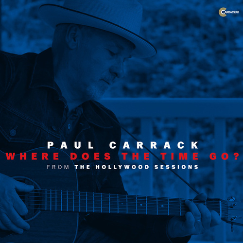 Where Does the Time Go? (Hollywood Sessions) von Paul Carrack