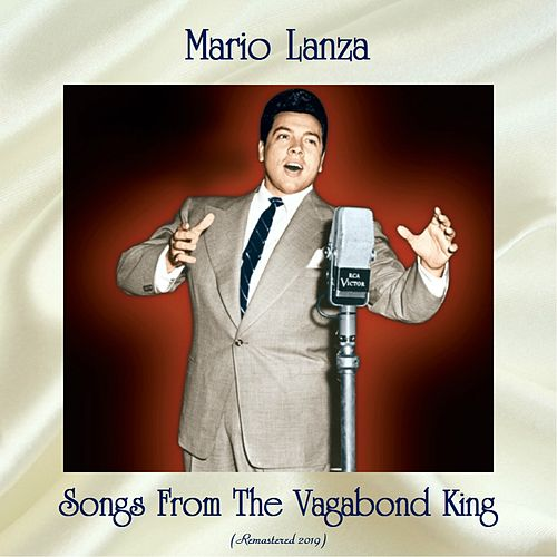 Songs From The Vagabond King (Remastered 2019) von Mario Lanza