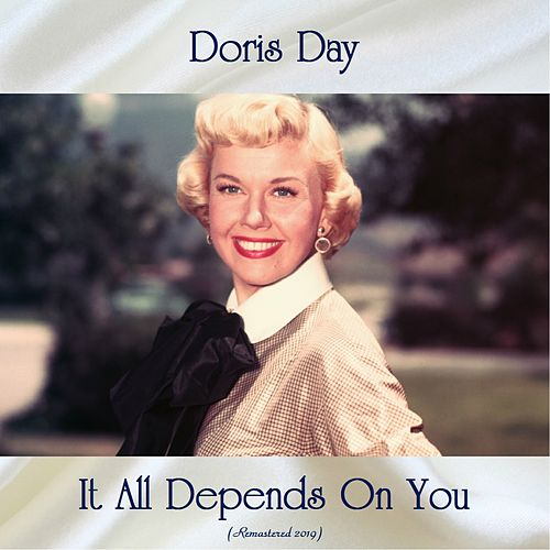 It All Depends On You (All Tracks Remastered) von Doris Day
