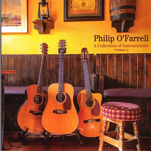A Collection of Instrumentals, Vol. 3 by Philip O' Farrell