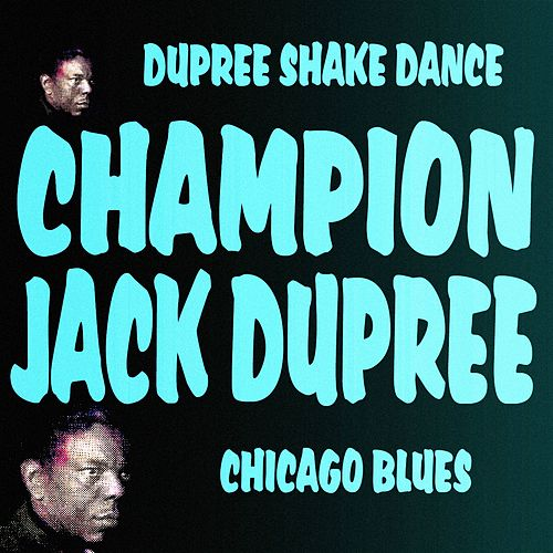 Dupree Shake Dance (Chicago Blues) by Champion Jack Dupree