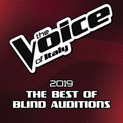 The Voice Of Italy 2019 - The Best Of Blind Auditions by Various Artists