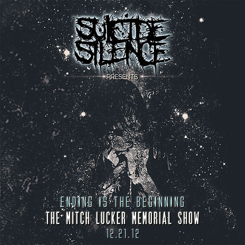Ending Is the Beginning: The Mitch Lucker Memorial Show (Live) von Suicide Silence