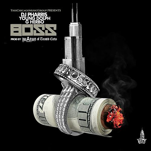 BO$$ (feat. Young Dolph & G Herbo) by DJ Pharris
