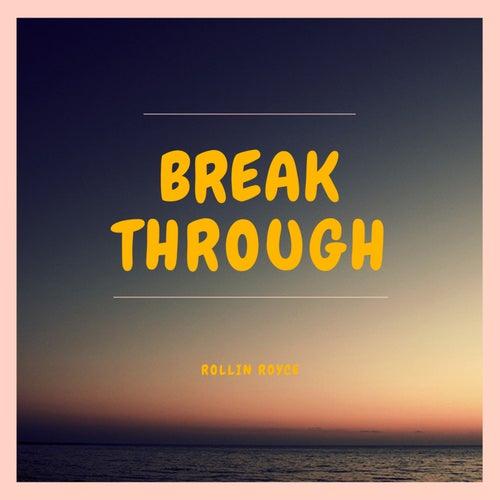 Break Through by Rollin Royce