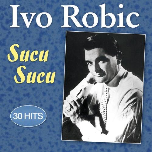 Sucu Sucu - 30 Hits di Ivo Robic