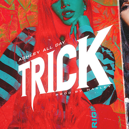 Trick by Ashley All Day