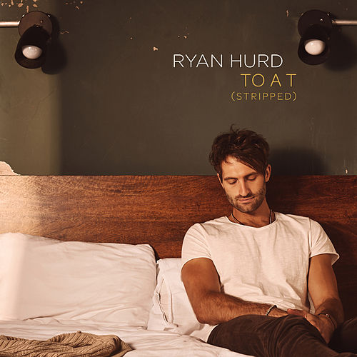 To a T (Stripped) de Ryan Hurd