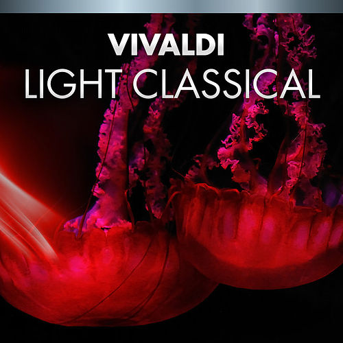 Vivaldi Light Classical by Various Artists