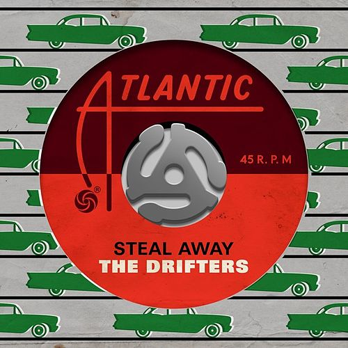Steal Away by The Drifters