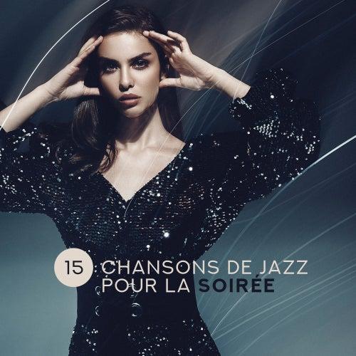 15 Chansons de Jazz pour la Soirée von Relaxing Instrumental Music