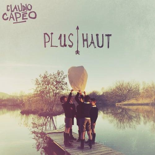 Plus haut (Radio Edit) de Claudio Capéo