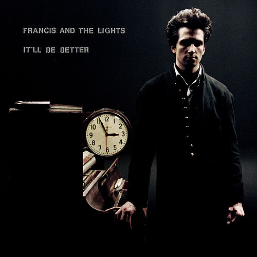 It'll Be Better von Francis and the Lights