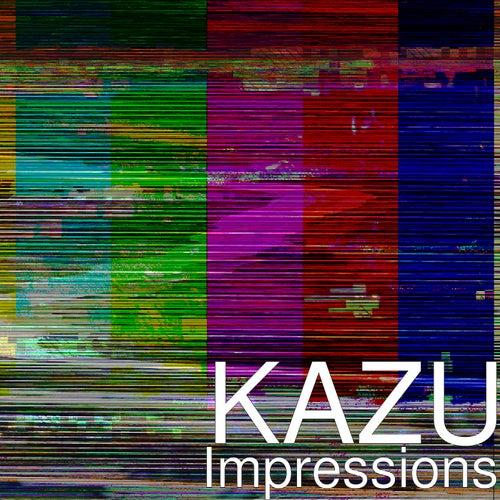 Impressions by Kazu